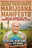 Jesse Ventura's Marijuana Manifesto: How Lies, Corruption, and Propaganda Kept Cannabis Illegal (English Edition)