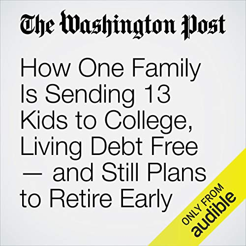 How One Family Is Sending 13 Kids to College, Living Debt Free — and Still Plans to Retire Early cover art