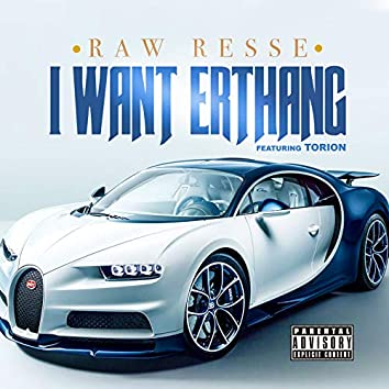 I Want Erthang