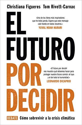 El futuro por decidir de Christiana Figueres y Tom Rivett-Carnac