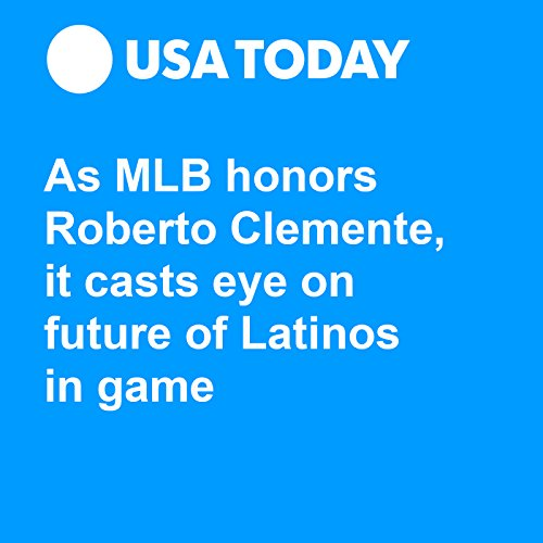 As MLB honors Roberto Clemente, it casts eye on future of Latinos in game audiobook cover art