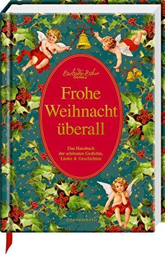 Frohe Weihnacht überall: Das Hausbuch der schönsten Gedichte, Lieder & Geschichten (Schmuckausgabe)