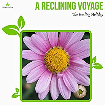 A Reclining Voyage - The Healing Holiday