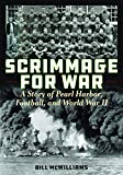 Scrimmage for War: A Story of Pearl Harbor, Football, and World War II