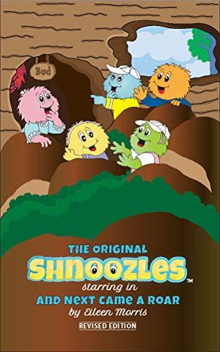 And Next Came A Roar (The Original Shnoozles) (English Edition)