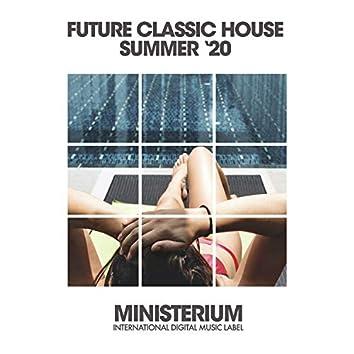 Future Classic House (Summer '20)