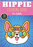 Hippie Coloring Book: For Adults with 70 Unique Pages to Color on Hippies, Peace and Love, Flowers, Mandalas, Surfing, Sun and Dream Catcher | Ideal Anti Stress Activity and Relaxation at Home.