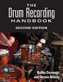 The drum recording handbook batterie +enregistrements online (Technical Reference)