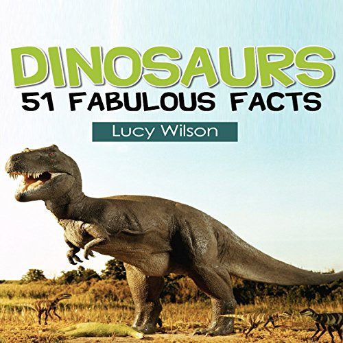 Dinosaurs: 51 Fabulous Facts cover art