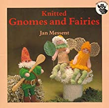 Knitted Gnomes and Fairies