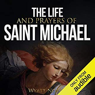 The Life and Prayers of Saint Michael the Archangel audiobook cover art