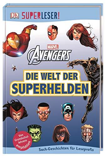 SUPERLESER! MARVEL Avengers Die Welt der Superhelden: Sach-Geschichten für Leseprofis
