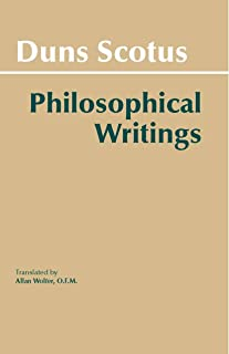 Duns Scotus - Philosophical Writings: A Selection