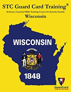 16-hours, Unarmed Skills Training Course for Security Guards: Wisconsin (STC Guard Card Training)