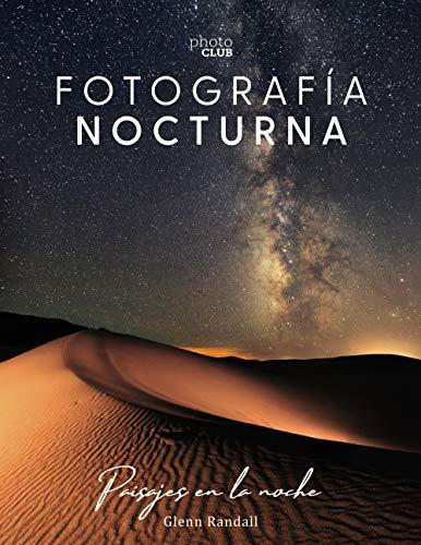 Fotografía nocturna. Paisajes en la noche (Photoclub)