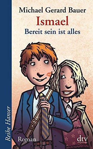 Ismael - Bereit sein ist alles (Reihe Hanser)