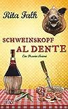 Schweinskopf al dente: Der dritte Fall für den Eberhofer, Ein Provinzkrimi (Franz Eberhofer 3)