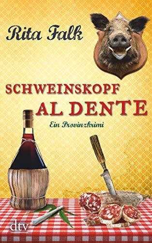 Schweinskopf al dente: Der dritte Fall für den Eberhofer, Ein Provinzkrimi (Franz...
