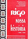 RIGO NOSSA HISTÓRIA 1888 - 1993: FAMÍLIA RIGO (Portuguese Edition)