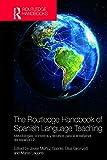 The Routledge Handbook of Spanish Language Teaching: metodologías, contextos y recursos para la enseñanza del español L2 (Routledge Spanish Language Handbooks) (English Edition)
