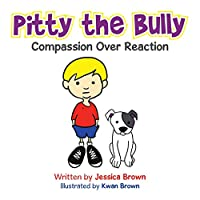 Pitty the Bully: Compassion over Reaction