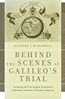 Behind the Scenes at Galileo's Trial: Including the First English Translation of Melchior Inchofer's Tractatus Syllepticus
