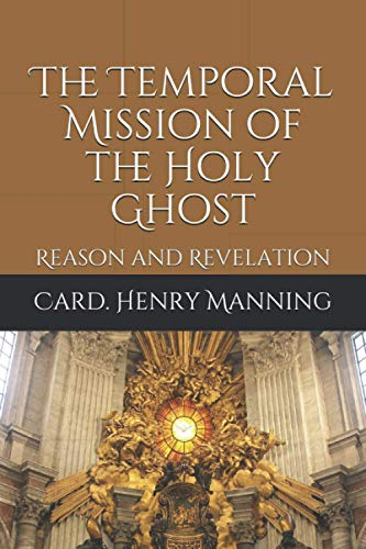 The Temporal Mission of the Holy Ghost: Reason and Revelation
