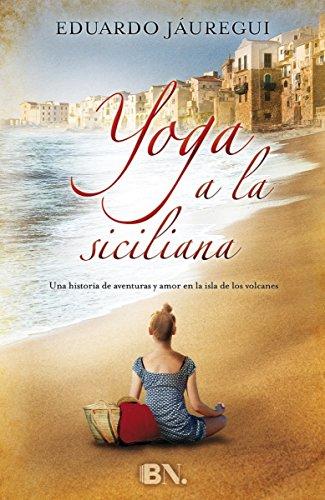 Yoga a la siciliana (Grandes novelas)