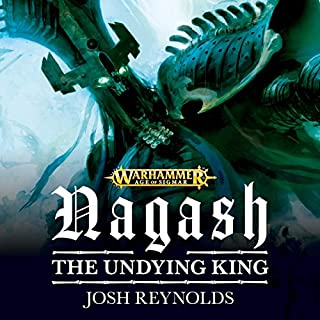 Nagash: The Undying King     Warhammer Age of Sigmar              By:                                                                                                                                 Josh Reynolds                               Narrated by:                                                                                                                                 Emma Gregory                      Length: 7 hrs and 46 mins     52 ratings     Overall 4.6