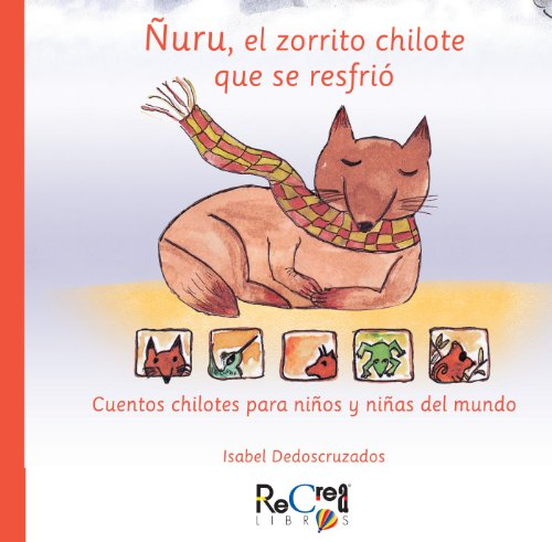 Ñuru, el zorro Chilote que se resfrío