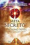 El Metasecreto: El Promixo Nivel (Spanish Edition) by Dr Mel