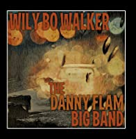 Wily Bo Walker & the Danny Flam Big Band