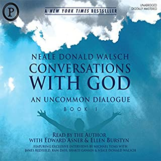 Conversations with God: An Uncommon Dialogue, Book 1, Volume 1                   By:                                                                                                                                 Neale Donald Walsch                               Narrated by:                                                                                                                                 Neale Donald Walsch,                                                                                        Edward Asner,                                                                                        Ellen Burstyn                      Length: 2 hrs and 29 mins     4 ratings     Overall 4.5