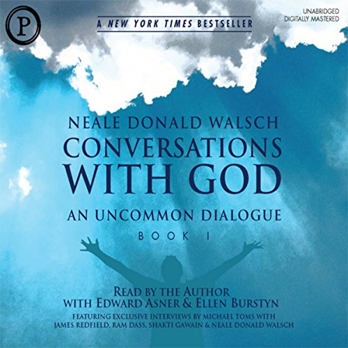 Conversations with God: An Uncommon Dialogue, Book 1, Volume 1                   By:                                                                                                                                 Neale Donald Walsch                               Narrated by:                                                                                                                                 Neale Donald Walsch,                                                                                        Edward Asner,                                                                                        Ellen Burstyn                      Length: 2 hrs and 29 mins     8 ratings     Overall 4.5