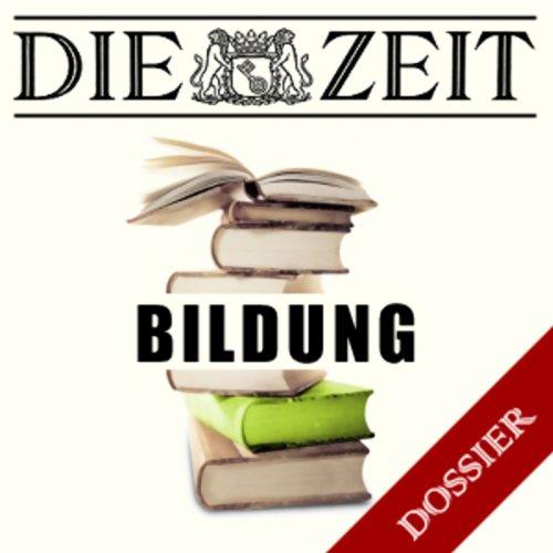 Thema Bildung (DIE ZEIT)                   Autor:                                                                                                                                 Jan-Martin Wiarda,                                                                                        Regula Venske,                                                                                        Ulrich Janßen                               Sprecher:                                                                                                                                 N.N.                      Spieldauer: 1 Std. und 25 Min.     4 Bewertungen     Gesamt 3,3