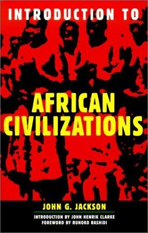 Introduction to African Civilizations by Jackson, John G. (2002) Paperback