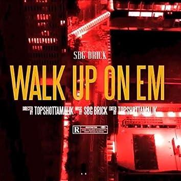 Walk Up on Em