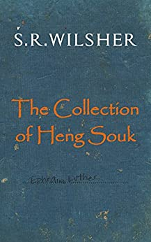 The Collection of Heng Souk by [S.R. Wilsher]