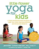 Little Flower Yoga for Kids: A Yoga and Mindfulness Program to Help Your Child Improve Attention and Emotional Balance