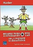 Troubleshooter Italienisch: Typische Fehler vermeiden