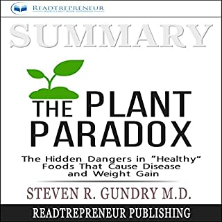 "Summary: The Plant Paradox: The Hidden Dangers in ""Healthy"" Foods That Cause Disease and Weight Gain audiobook cover art"