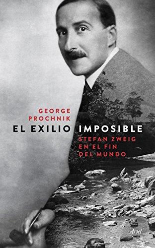 El exilio imposible: Stefan Zweig en el fin del mundo (Spanish Edition)