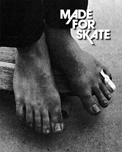 Made For Skate - 10th Anniversary Edition: The Illustrated History of Skateboard Footwear