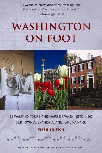 Washington on Foot, Fifth Edition: 24 Walking Tours and Maps of Washington, DC, Old Town Alexandria, and Takoma Park (English Edition)