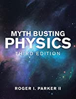 Myth Busting Physics