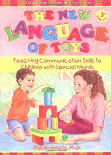The New Language of Toys: Teaching Communication Skills to Children With Special Needs, a Guide for Parents and Teachers