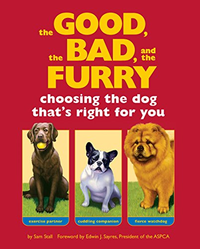 The Good, the Bad, and the Furry: Choosing the Dog That's Right for You (English Edition)