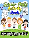Scissor Skills Activity Book for Kids Ages 3-6: Easy Fun Color And Cut Out Workbook For Kindergarten, Preschool Toddlers and Kids Ages