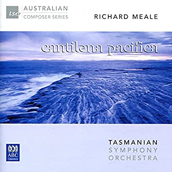 Richard Meale: Cantilena Pacifica