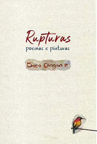 Rupturas: Poemas e pinturas (Portuguese Edition)